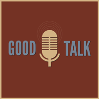 Good Talk Pod podcast