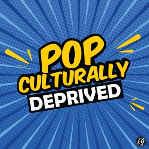 Pop Culturally Deprived