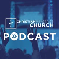 Christian Ministries Church podcast
