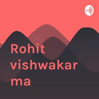 Rohit vishwakarma podcast