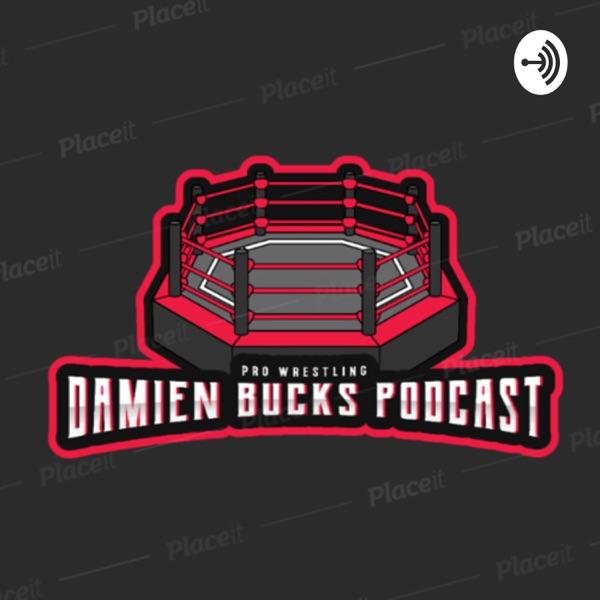 Damien Bucks Wrestling Podcast