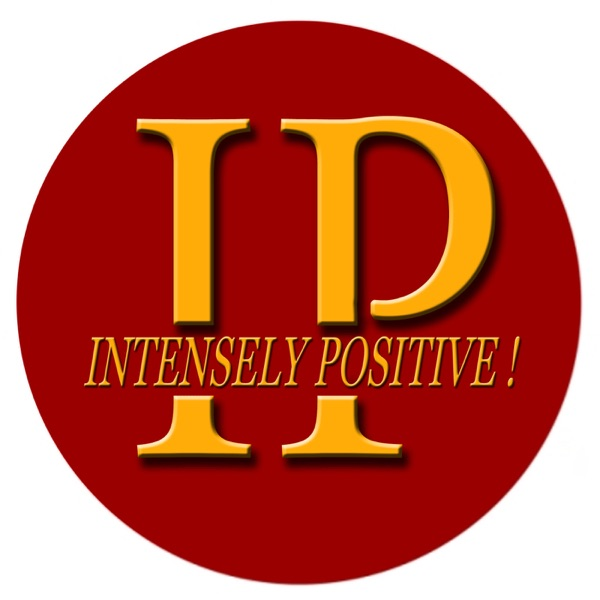Intensely Positive Podcast
