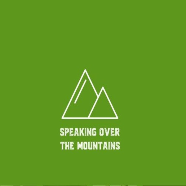Speaking Over The Mountains