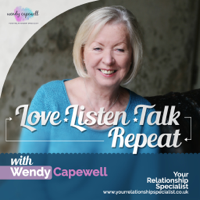 Love-Listen-Talk-Repeat Podcast with Wendy Capewell podcast