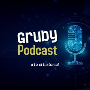 Gruby Podcast