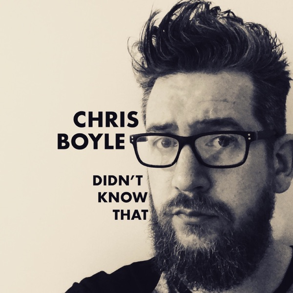 Chris Boyle Didn't Know That