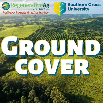 Ground Cover:Regenerative Ag Alliance and Southern Cross University