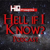 Hell If I Know Podcast podcast