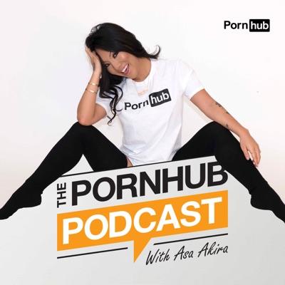 The Pornhub Podcast with Asa Akira