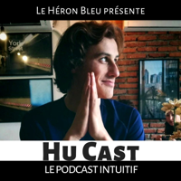 Hu cast : le podcast intuitif podcast