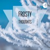 Frosty Thoughts