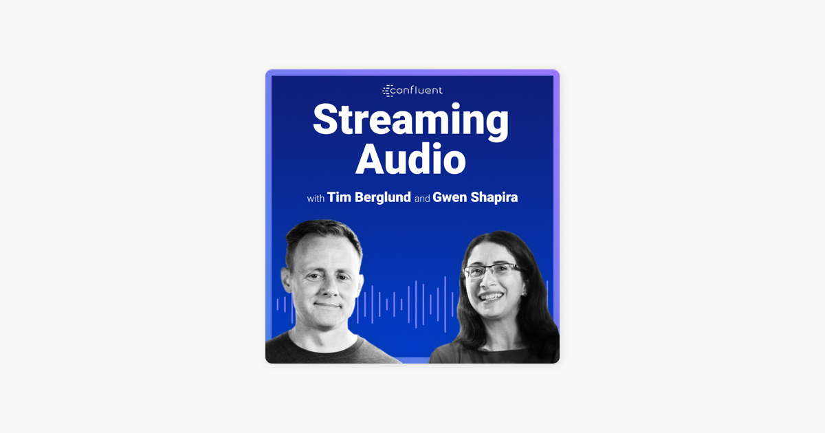 Streaming Audio: a Confluent podcast about Apache Kafka on