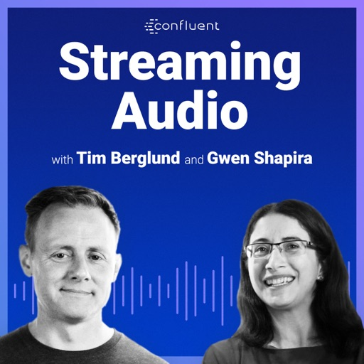 Best Episodes of Streaming Audio: a Confluent podcast about