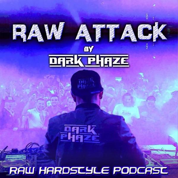 DARK PHAZE Presents: RAW ATTACK (Raw - Hardstyle podcast)