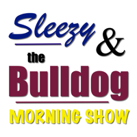 Sleezy & the Bulldog Morning Show podcast