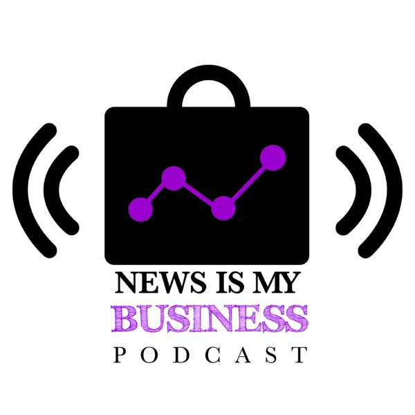 Dollars and Sense, a News is my Business podcast