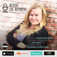 Beyond the Branding- Interviews with Influencers podcast