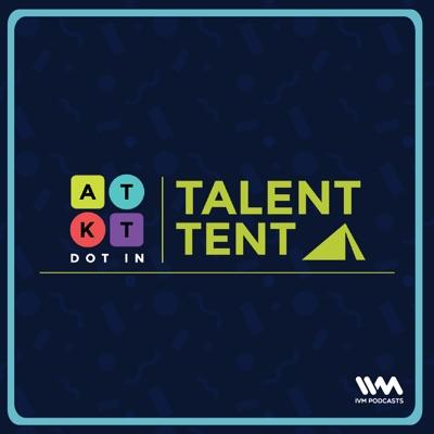 ATKT Talent Tent