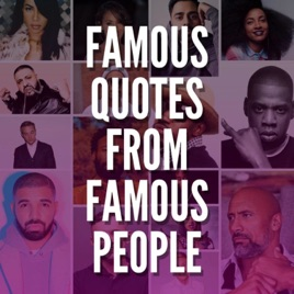 Famous Quotes From Famous People On Apple Podcasts