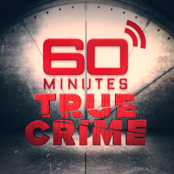 60 Minutes True Crime Podcast