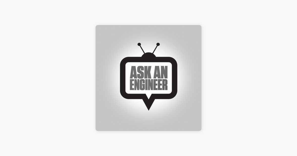 Ask an Engineer on Apple Podcasts