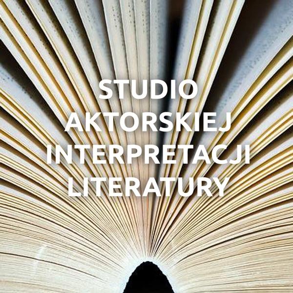 Studio Aktorskiej Interpretacji Literatury