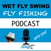 Wet Fly Swing Fly Fishing Podcast artwork