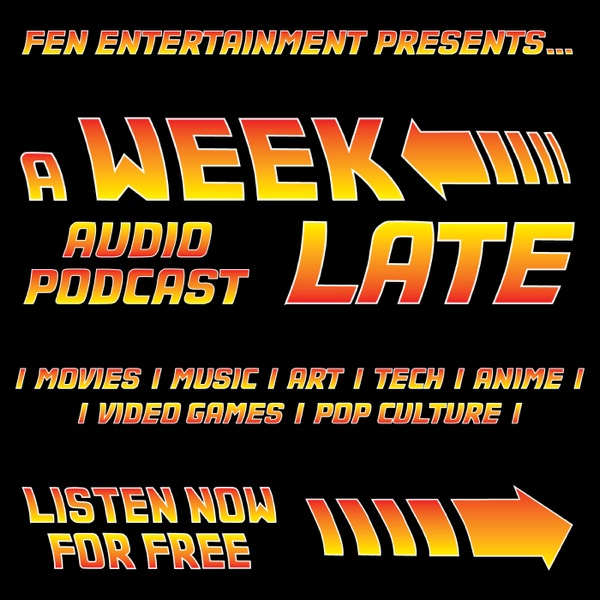 """A Week Late"" Podcast"