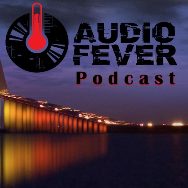 Audio Fever Podcast
