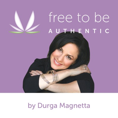 Free to Be Authentic By Durga Magnetta