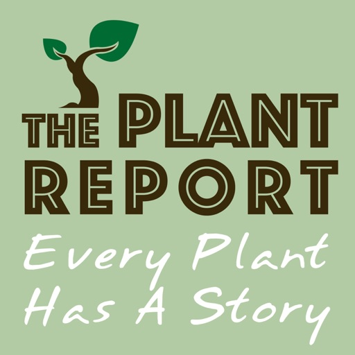 Cover image of The Plant Report- Every Plant Has A Story