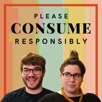Please Consume Responsibly podcast