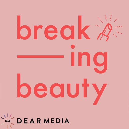 Cover image of Breaking Beauty Podcast