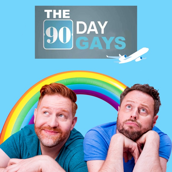 The 90 Day's Gays: The Unofficial TLC 90 Day Fiancé Podcast