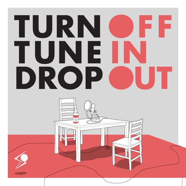 Turn Off Tune In Drop Out