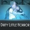 Dirty Little Horror artwork