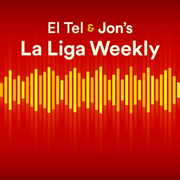 El Tel & Jon's La Liga Weekly