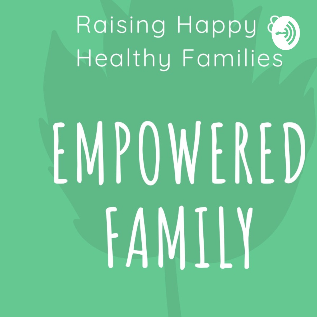 Empowered Family