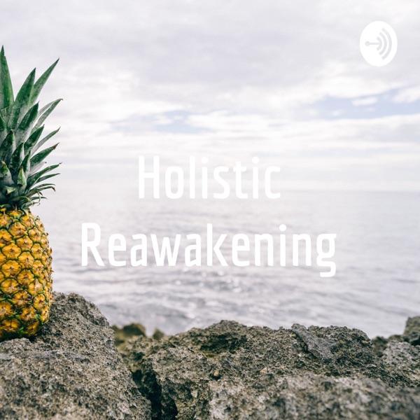 Holistic Reawakening