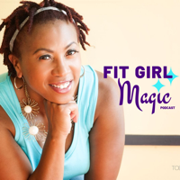 Fit Girl Magic | Healthy Living For Women Over 40 podcast