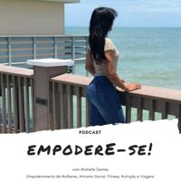 Empodere-se! com Michelle Dantas podcast