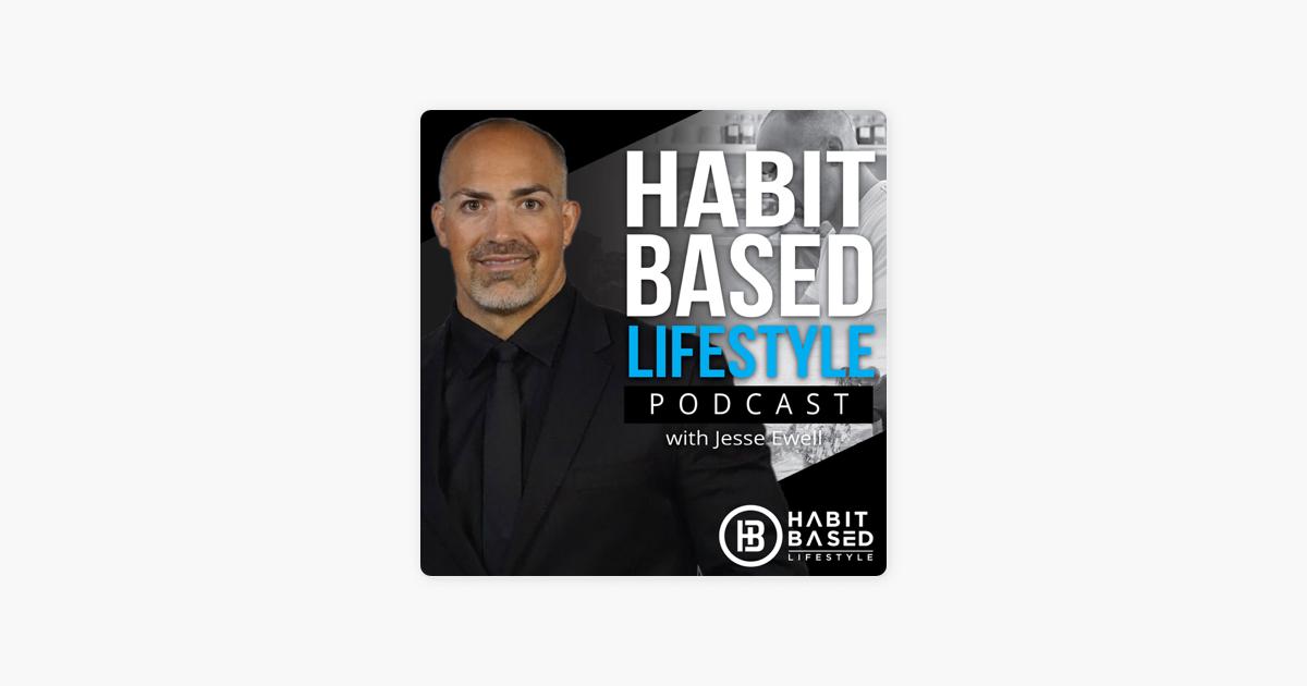 Habit Based Lifestyle on Apple Podcasts