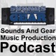 SoundsAndGear.com Music Production Podcast