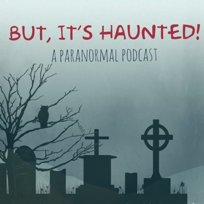 But, It's Haunted!