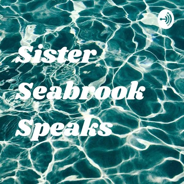 Sister Seabrook Speaks