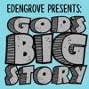 Edengrove Presents: God's Big Story  artwork
