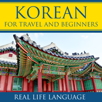 Korean for Travel and Beginners – Real Life Language podcast
