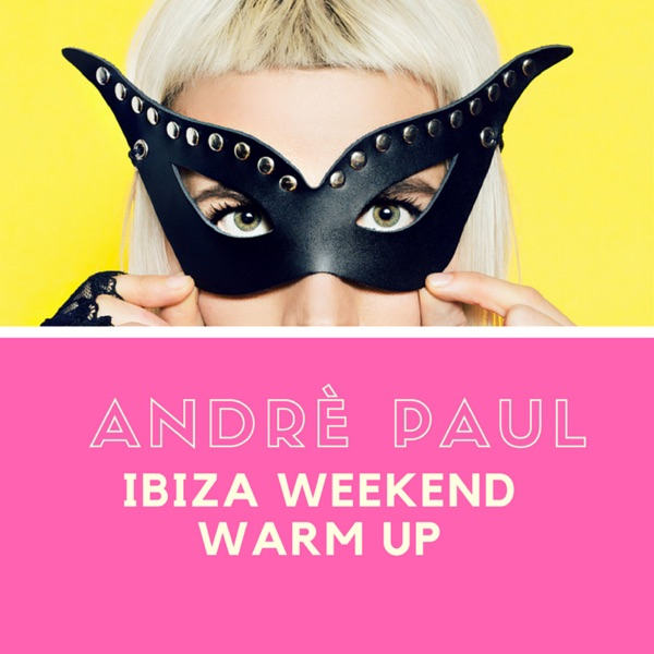 IBIZA WEEKEND WARM-UP
