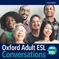 Oxford Adult ESL Conversations Podcast