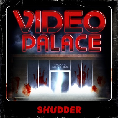Video Palace:Shudder
